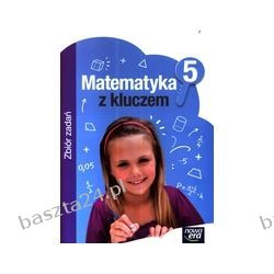 Matematyka z kluczem 5. zbiór zadań. Nowa Era