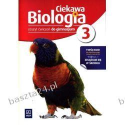 Ciekawa biologia 3. ćwiczenia. praca zbiorowa. WSiP