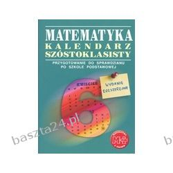 Matematyka. Kalendarz szóstoklasisty. GWO