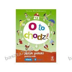 O to chodzi! język polski 5. podręcznik. cz.1. Michałkiewicz. Stentor