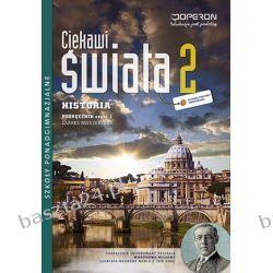 Historia 2. Ciekawi świata. liceum. podręcznik. zakr. rozsz. cz. 1. Operon