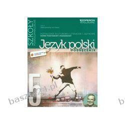 Język polski 5. Odkrywamy na nowo. liceum. podręcznik zakr. podst. i rozsz. Operon