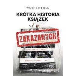 Krótka historia książek zakazanych - Werner Fuld - Książka