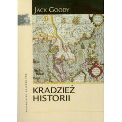 Kradzież historii - Jack Goody - Książka