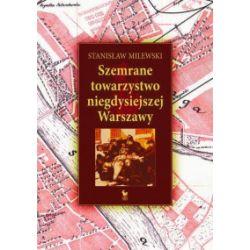 Szemrane towarzystwo niegdysiejszej Warszawy - Stanisław Milewski - Książka