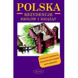 Polska. Rezydencje królów i książąt - Marek Borucki - Książka