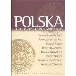 Polska na przestrzeni wieków (oprawa twarda, 804 stron, rok wydania 2007) - praca zbiorowa - Książka