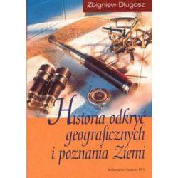 Historia odkryć geograficznych i poznania Ziemi - Zbigniew Długosz - Książka