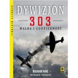 Dywizjon 303. Walka i codzienność, wydanie 3 - Richard King - Książka