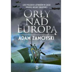 Orły nad Europą - Adam Zamoyski - Książka