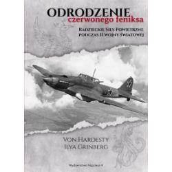 Odrodzenie Czerwonego Feniksa. Radzieckie siły powietrzne podczas II wojny światowej - Von Hardesty, Ilya Grinberg - Książka