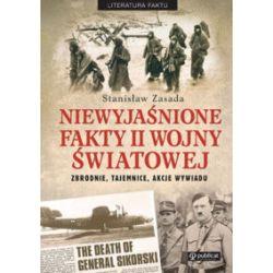 Niewyjaśnione fakty II wojny światowej - Stanisław Zasada - Książka