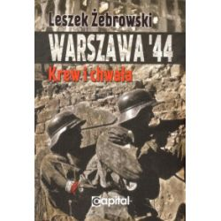 Warszawa 44. Krew i chwała - Leszek Żebrowski - Książka