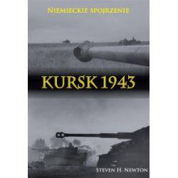 Kursk 1943. Niemieckie spojrzenie - Steven H. Newton - Książka
