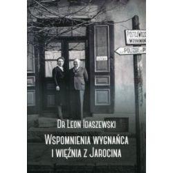 Wspomnienia wygnańca i więźnia z Jarocina - Leon Idaszewski - Książka