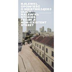 Nalewki. Opowieść o nieistniejącej ulicy - Agnieszka Kajczyk, Paweł Fijałkowski, Agnieszka Żółkiewska, Jacek Leociak - Książka