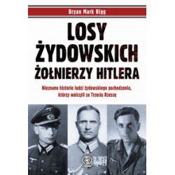 Losy żydowskich żołnierzy Hitlera - Bryan Mark Rigg - Książka