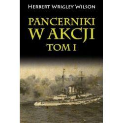 Pancerniki w akcji. Tom 1 - Herbert Wrigley Wilson - Książka