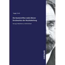 Vogel, E: Handschriften nebst älteren Druckwerken der Musika