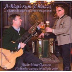 A Bixei zum Schiassn,...a jagerisch's - Aubichimusikanten, Fischbacher, Windhofer