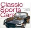 Classic Sports Cars A Marque-By-Marque Guide to Over 35 Dream Cars