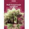 Małe kompozycje ogrodowe z roślin kamienia drewna Marek Majorowski multico