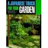A Japanese Touch for Your Garden Seike Kiyoshi Engel David Kudo Masanobu