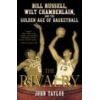 The Rivalry Bill Russell Wilt Chamberlain and the Golden Age