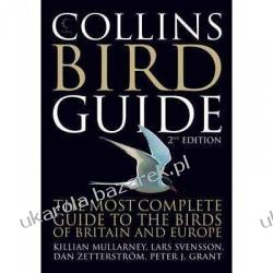 Collins Bird Guide The Most Complete Guide to the Birds of Britain and Europe Svensson Lars ptaki świata przewodnik do oznaczania ptaków