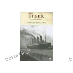 Titanic A Night Remembered Barczewski Stephanie Projektowanie i planowanie ogrodu