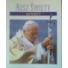 Segregator Nasz święty Jan Paweł II papież kolekcja gazety wyborczej