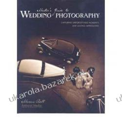 Master's Guide to Wedding Photography: Capturing Unforgettable Moments and Lasting Impressions Marcus Bell Projektowanie i planowanie ogrodu