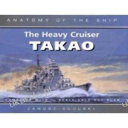 Heavy Cruiser Takao Anatomy of the ship Skulski Janusz Projektowanie i planowanie ogrodu