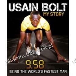 Usain Bolt My Story 9.58 Being the World's Fastest Man