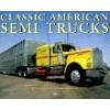 Classic American Semi Trucks amerykańskie ciężarówki