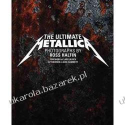 The Ultimate Metallica Ross Halfin
