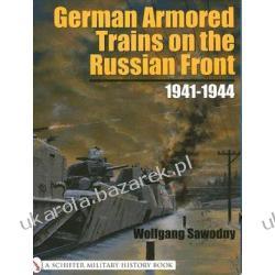 German Armored Trains on the Russian Front 1941-1944 Sawodny Wolfgang Projektowanie i planowanie ogrodu