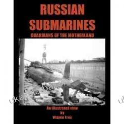 Russian Submarines Guardians of the Motherland Wayne Frey