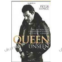 Queen Unseen Peter Hince Freddie Mercury