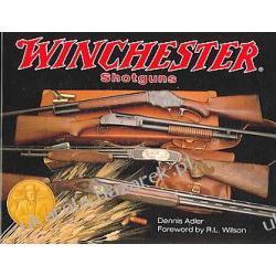 Winchester Shotguns Adler Dennis Wilson R. L.