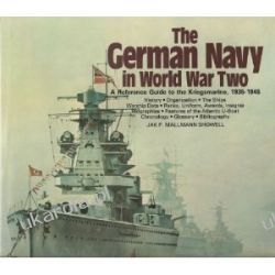 The German Navy in World War Two: An Illustrated Reference Guide to the Kriegsmarine
