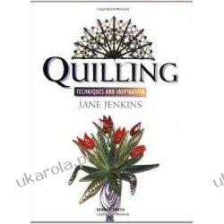 Quilling: Techniques and Inspiration Jane Jenkins  Projektowanie i planowanie ogrodu