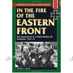 In the Fire of the Eastern Front: The Experiences of a Dutch Waffen-SS Volunteer, 1941-45 (Stackpole Military History) Projektowanie i planowanie ogrodu