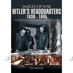 Hitler's Headquarters 1939 -1945 (Images of War)  Projektowanie i planowanie ogrodu