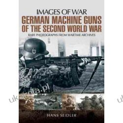 German Machine Guns of the Second World War (Images of War)