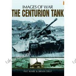 The Centurion Tank (Images of War Special) Projektowanie i planowanie ogrodu