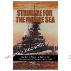 Struggle for the Middle Sea: The Great Navies at War in the Mediterranean Theater, 1940-1945 Projektowanie i planowanie ogrodu