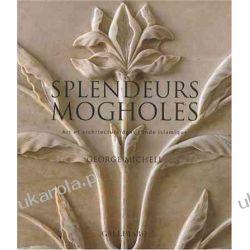Splendeurs mogholes : Art et architecture dans l'Inde islamique Projektowanie i planowanie ogrodu