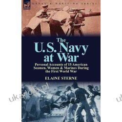 The U. S. Navy at War: Personal Accounts of 15 American Seamen, Women & Marines During the First World War Projektowanie i planowanie ogrodu
