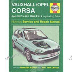 Vauxhall/Opel Corsa Service and Repair Manual: 1997 to 2000 (Haynes Service and Repair Manuals Projektowanie i planowanie ogrodu